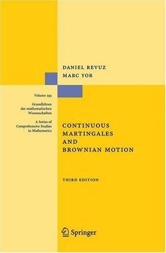 Continuous Martingales and Brownian Motion (Grundlehren der mathematischen Wissenschaften)