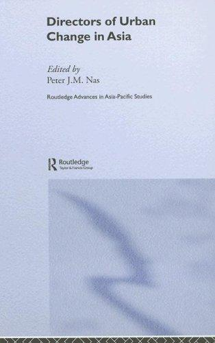 Directors of Urban Change in Asia (Routledgecurzon Advances in Asia-Pacific Studies)