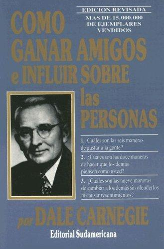 Como Ganar Amigos E Influir Sobre Las Personas, Edicion Revisada/How to Win Friends and Influence People