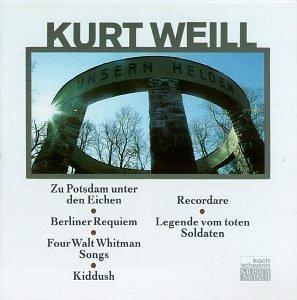 Weill: Berliner Requiem; Walt Whitman Songs