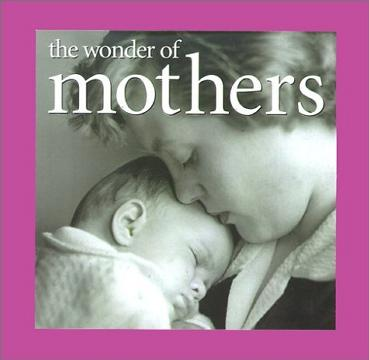 The Wonder of Mothers