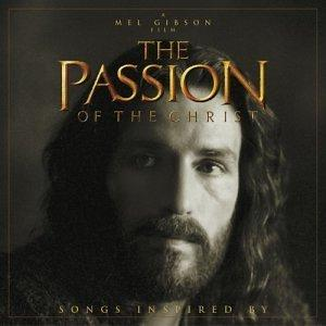 The Passion of the Christ: Songs Inspired By