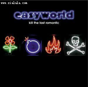 Easyworld Kill The Last Romantic