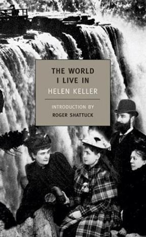 The World I Live in / Helen Keller (New York Review Books Classics)