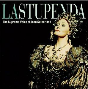 La Stupenda ~ The Supreme Voice of Joan Sutherland