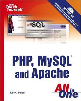 Teach Yourself PHP, MySQL and Apache All in One