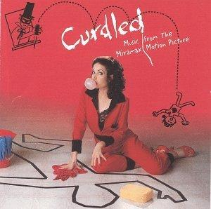 Various Artists - Curdled: Music From The Miramax Motion Picture