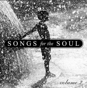 Songs for the Soul, Vol. 2