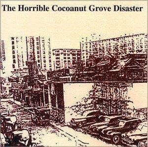 The Horrible Cocoanut Grove Disaster