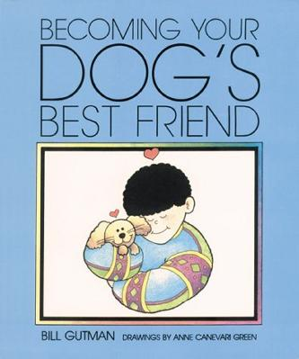Becoming Your Dog'S Best Frien (Gutman, Bill. Pet Friends.)