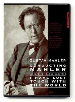 Gustav Mahler: Conducting Mahler/I Have Lost Touch With the World (2005)