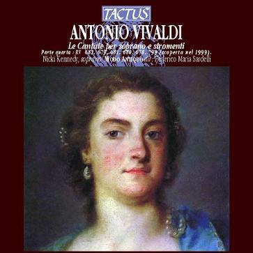 Vivaldi: Le Cantate per soprano e stromenti. Parte quarta: RV 682, 679, 681, 680, 678, 799.