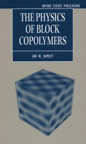 The Physics of Block Copolymers (Oxford Science Publications)