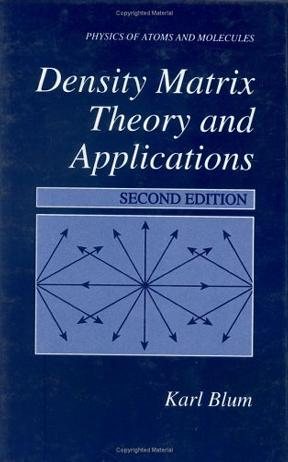 Density Matrix Theory and Applications (Physics of Atoms and Molecules)
