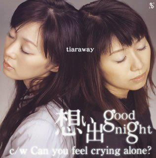 想い出 good night/Can you feel crying alone?