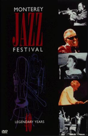 Monterey Jazz Festival:40 Legendary Years