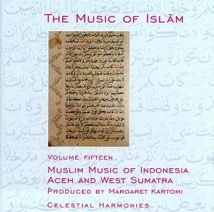 The Music of Islam Vol. 15: Muslim Music of Indonesia, Aceh and West Sumatra