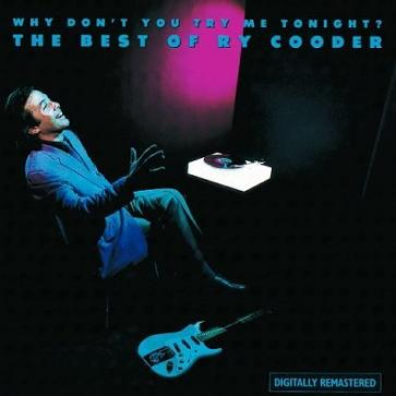 Why Don't You Try Me : The Best Of Ry Cooder