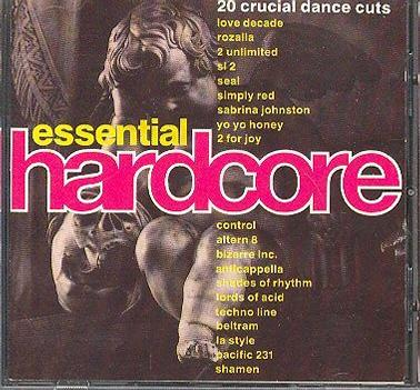 Essential Hardcore : 20 Crucial Dance Hits