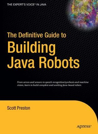 The Definitive Guide to Building Java Robots (The Definitive Guide to)
