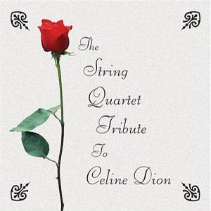 The String Quartet Tribute to Celine Dion