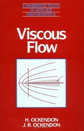 Viscous Flow (Cambridge Texts in Applied Mathematics)