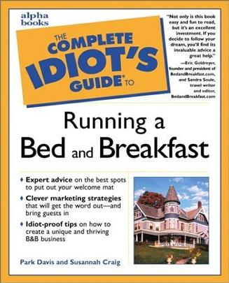 Complete Idiot's Guide to Running a Bed and Breakfast