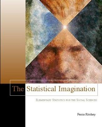 The Statistical Imagination (with Free Computer Applications CD-ROM and Student Version SPSS 9.0)
