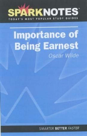 The Spark Notes Importance of Being Earnest (SparkNotes Literature Guides)