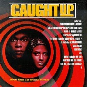 Caught up [Explicit Lyrics] [Soundtrack] featuring: Snoop Dogg, Kurupt, Killah Priest, Mack 10, Luniz, Do or Die, & Many More...