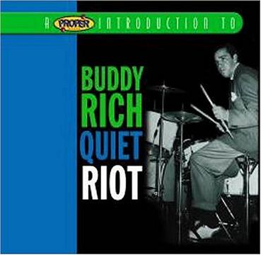 A Proper Introduction to Buddy Rich: Quiet Riot