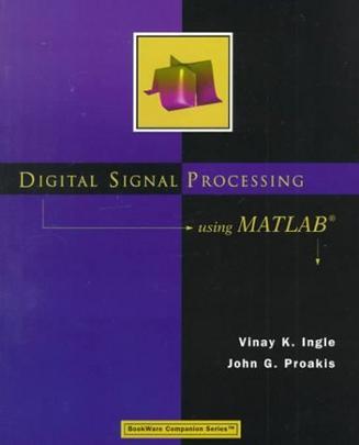Digital Signal Processing Using MATLAB (Bookware Companion Series)