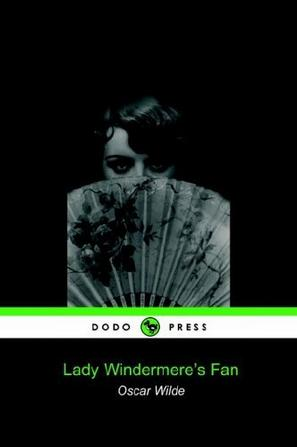 Lady Windermere's Fan (Dodo Press)