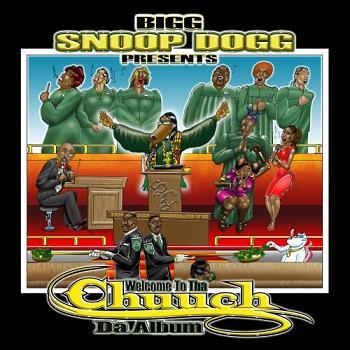 Bigg Snoop Dogg Presents: Welcome To Tha Chuuch Tha Album