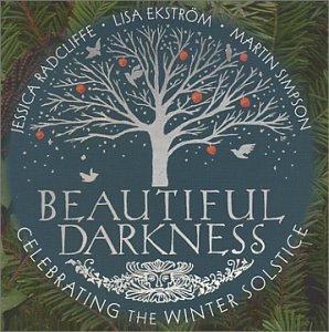 Beautiful Darkness: Celebrating the Winter