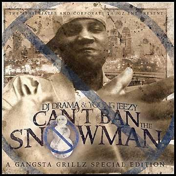Young Jeezy DJ Drama You Can't Ban The Snowman (Mixtape) Gangsta Grillz Special Edition
