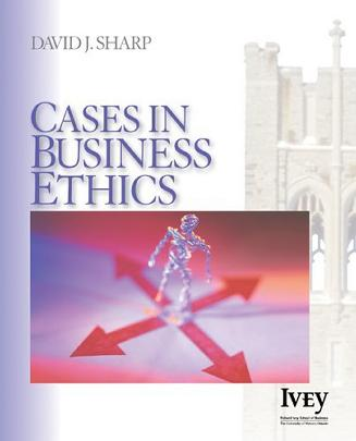 Cases in Business Ethics (The Ivey Casebook Series)