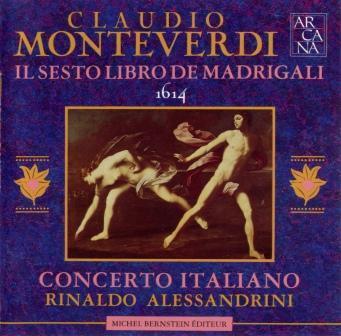 Monteverdi - Il Sesto Libro De Madrigali 1614 (Rinaldo Alessandrini)
