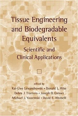Tissue Engineering and Biodegradable Equivalents