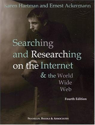 Searching & Researching on the Internet & World Wide Web, 4th Edition