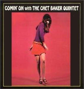 Comin' on with the Chet Baker Quintet