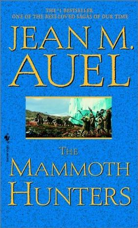 The Mammoth Hunters (Earth's Children (Paperback))