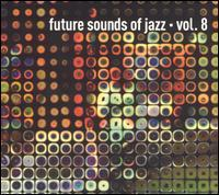 Future Sounds of Jazz, Vol. 8