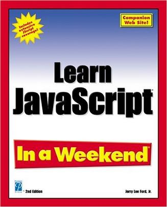 Learn JavaScript In a Weekend, Second Edition (In a Weekend)