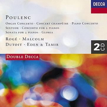 Poulenc - Piano Concerto, Sextuor, Concerto for organ, etc.