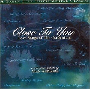 Close To You : The Love Songs of The Carpenters