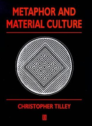 Metaphor and Material Culture (Social Archaeology)