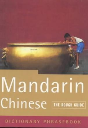 The Rough Guide to Mandarin Chinese (a dictionary phrasebook)