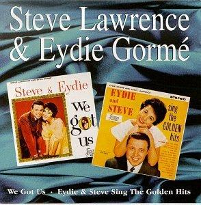 We Got Us/Eydie & Steve Sing the Golden Hits