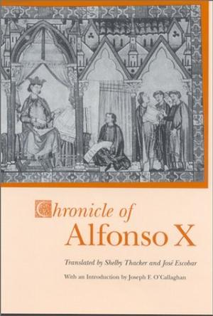Chronicle of Alfonso X (Studies in Romance Languages (Lexington, Ky.), 47.)